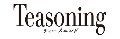 Teasoning / ティーズニング